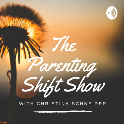 The Parenting Shift Show