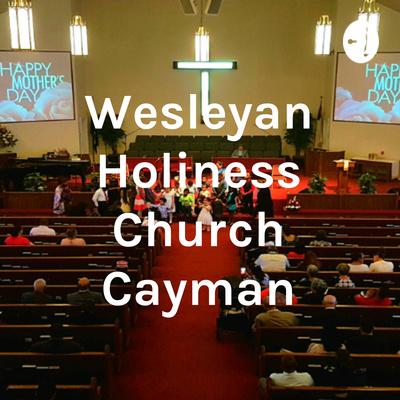 Wesleyan Holiness Church Cayman