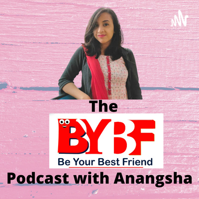 The BYBF Podcast with Anangsha