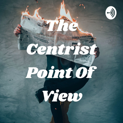 The Centrist Point Of View