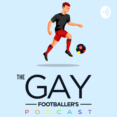 The Gay Footballer's Podcast