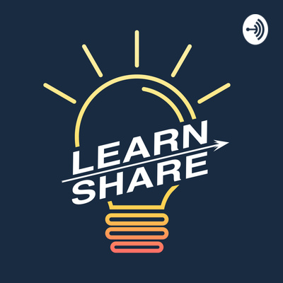 Learn and Share Podcast