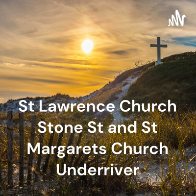 St Lawrence Church Stone St and St Margarets Church Underriver