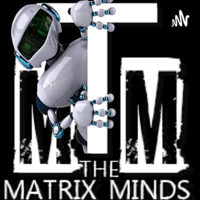 The Matrix Minds