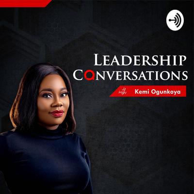 Leadership Conversations With Kemi Ogunkoya