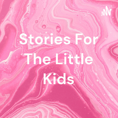 Stories For The Little Kids