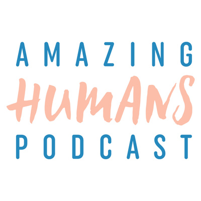 Amazing Humans Podcast