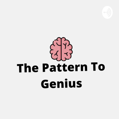 The Pattern To Genius