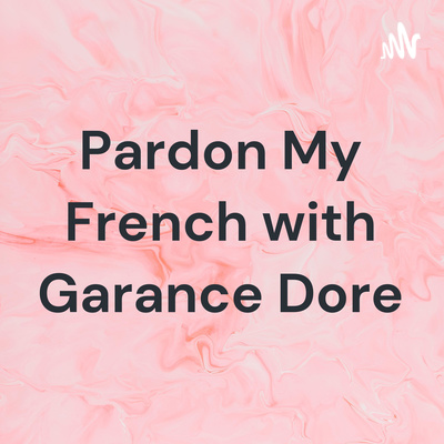 Pardon My French with Garance Dore