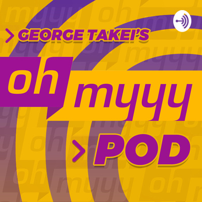 George Takei's Oh Myyy Pod!