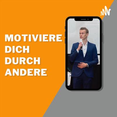MotiviereDichDurchAndere