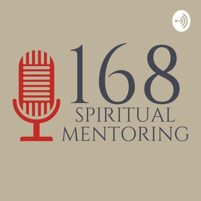 168 Spiritual Mentoring