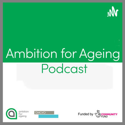 The Ambition for Ageing Podcast