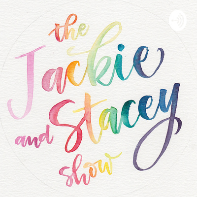 The Jackie and Stacey Show