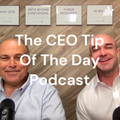 The CEO Tip Of The Day Podcast