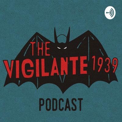 Vigilante 1939 Podcast