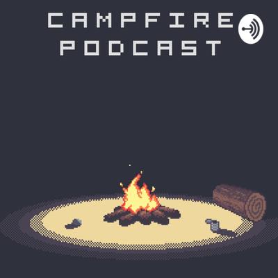 Campfire Podcast