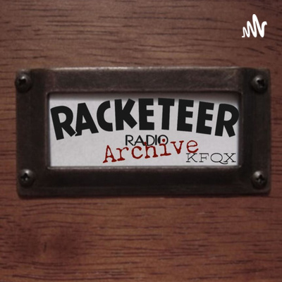 Racketeer Radio - KFQX - Archive
