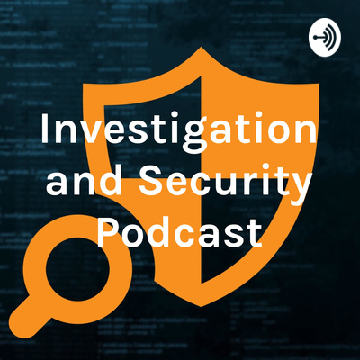 Investigation and Security Podcast