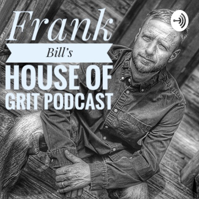 Frank Bill's House Of Grit