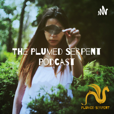 The Plumed Serpent Podcast: Simple ways for wellbeing and nature connection