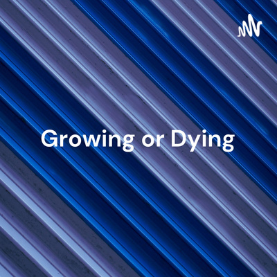 Growing or Dying - No Middle Ground - Fred Tomlinson