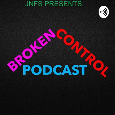 Broken Control Podcast