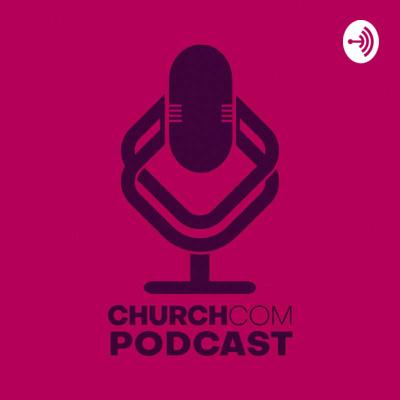 ChurchCOM Podcast
