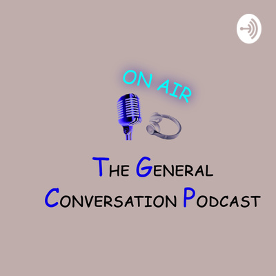 The General Conversation Podcast