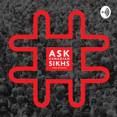 #AskCanadianSikhs the Podcast