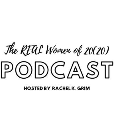 The REAL Women of 20(20) Podcast
