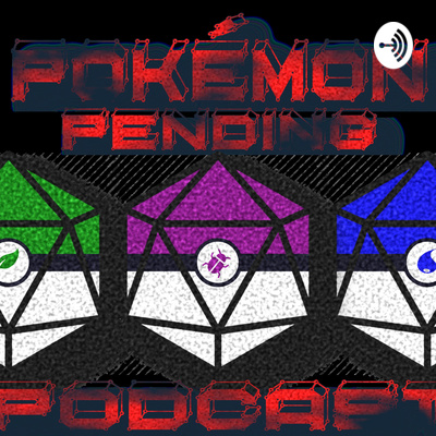 Pokemon Pending Podcast