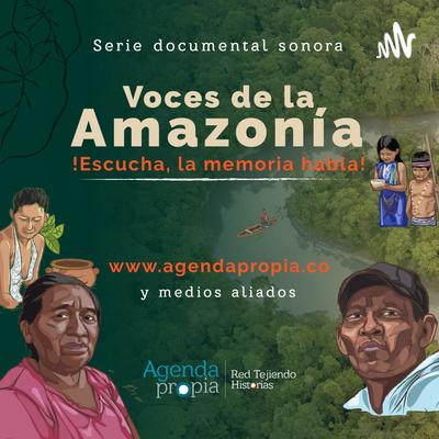 Voces de la Amazonía ¡Escucha, la memoria habla!