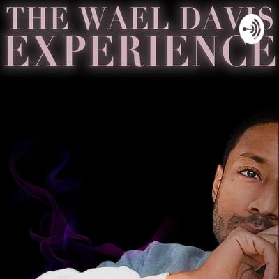 The Wael Davis Experience