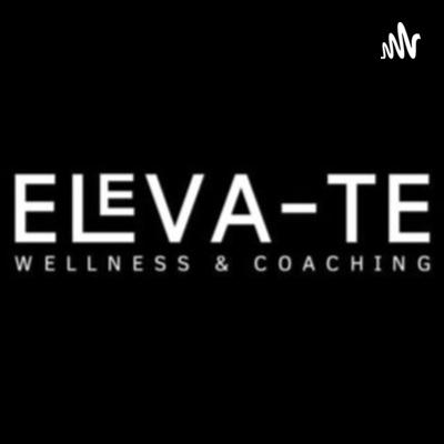 ELEVA-TE: Wellness & Coaching
