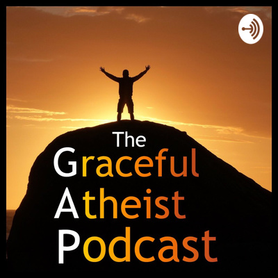 The Graceful Atheist Podcast