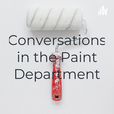 Conversations in the Paint Department
