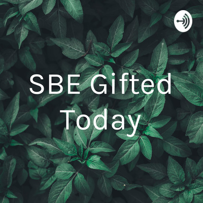 SBE Gifted Today