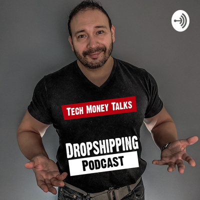 Tech Money Talks The #1 Dropshipping Podcast With Ecommerce Professional Dropshipper Brian McCumber
