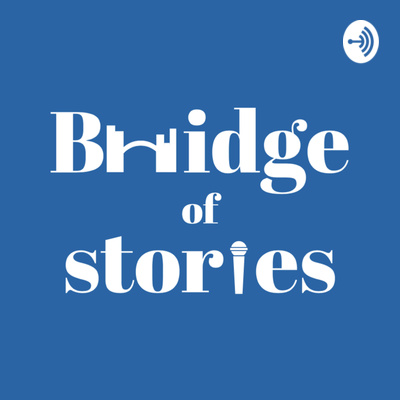 Bridge of Stories