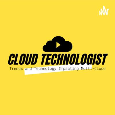Cloud Technologist Show