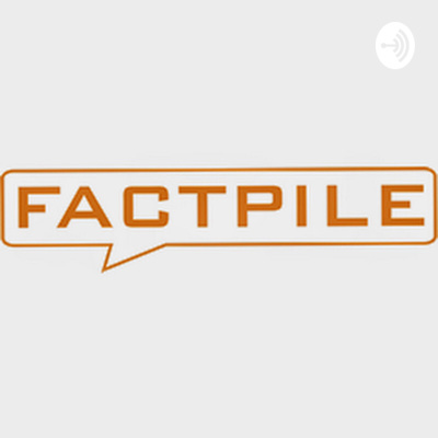 FactPile Podcast