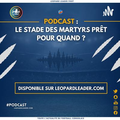 Le Stade des Martyrs prêt, c'est pour quand ?