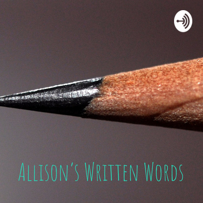 Allison's Written Words: The Spoken Edition