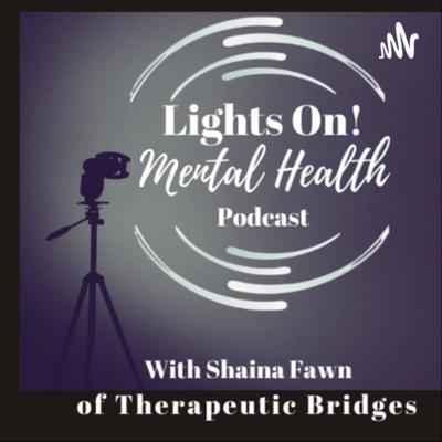 Lights On! Mental Health Podcast