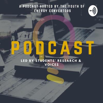 Energy Convertors Student Voice Podcast