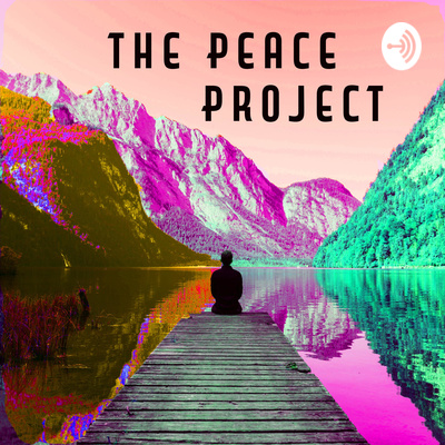 The Peace Project | Meditations for inner peace and a healthier world