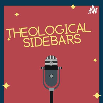 Theological Sidebars