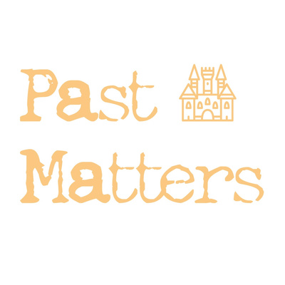 Past Matters