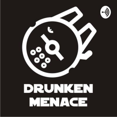 The Drunken Menace